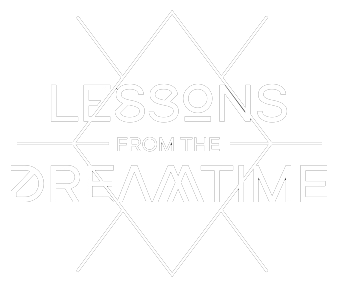 Lessons From The Dreamtime